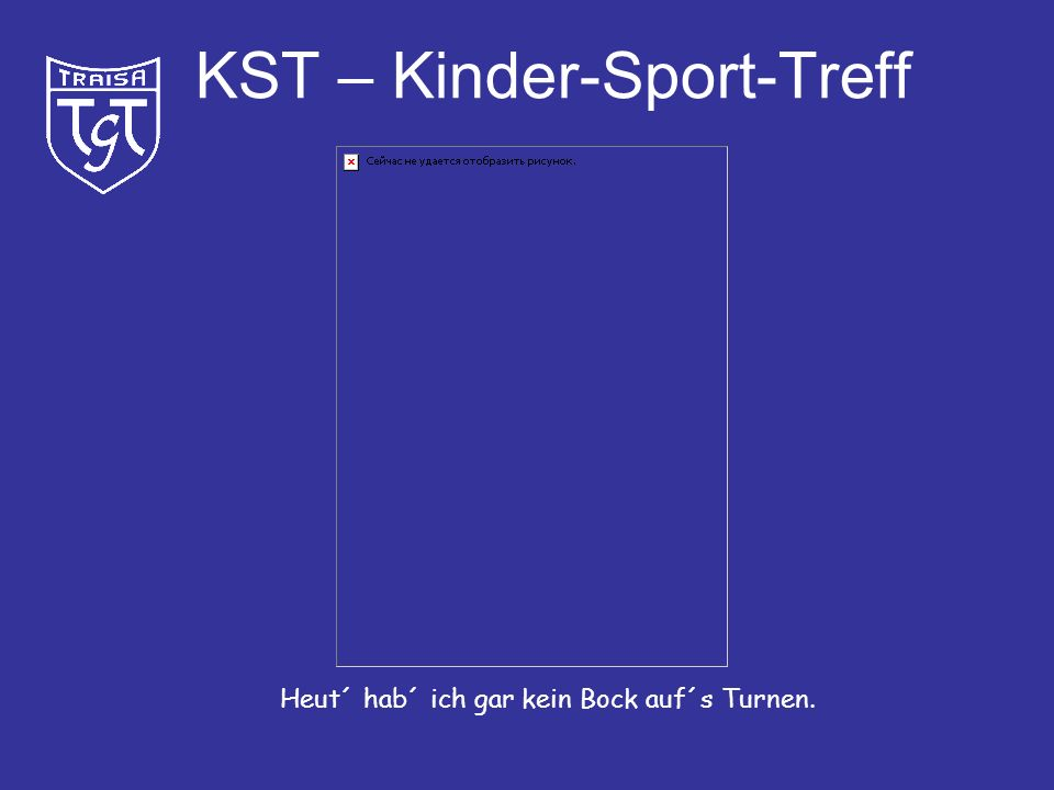 KST – Kinder-Sport-Treff Na komm, Darius, lass dich nicht so hängen.