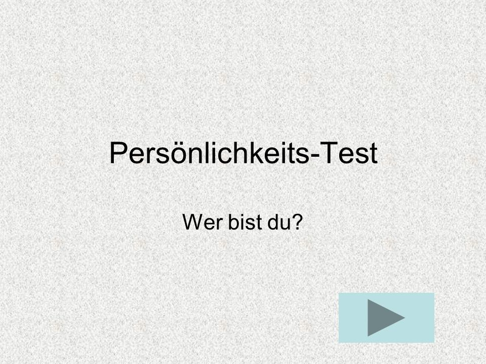 Persönlichkeits-Test Wer bist du