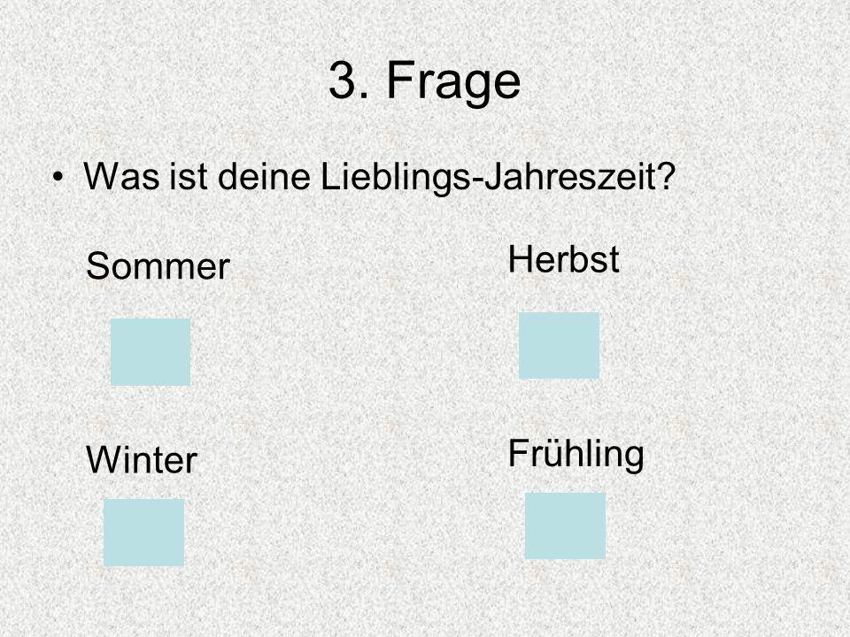 3. Frage Was ist deine Lieblings-Jahreszeit Sommer Herbst Winter Frühling