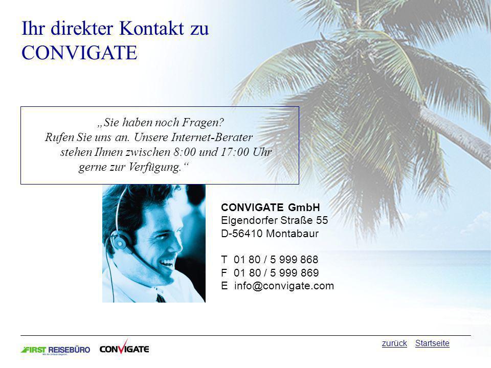 CONVIGATE GmbH Elgendorfer Straße 55 D-56410 Montabaur T 01 80 / 5 999 868 F 01 80 / 5 999 869 E info@convigate.com Sie haben noch Fragen.