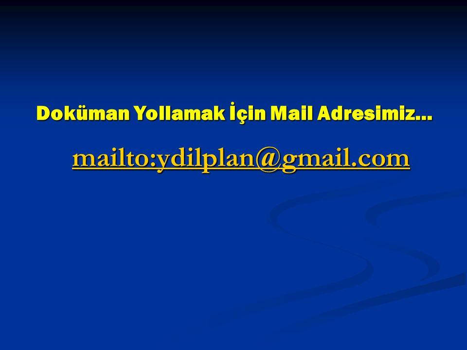 mailto:ydilplan@gmail.com Doküman Yollamak İçin Mail Adresimiz…