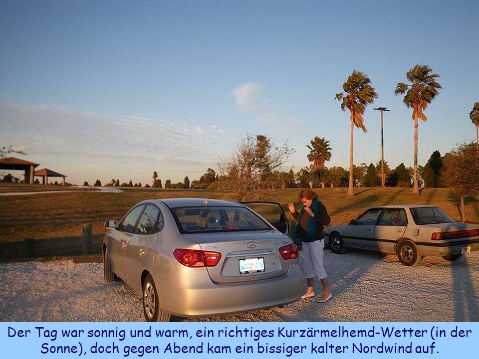 Der Tag war sonnig und warm, ein richtiges Kurzärmelhemd-Wetter (in der Sonne), doch gegen Abend kam ein bissiger kalter Nordwind auf.