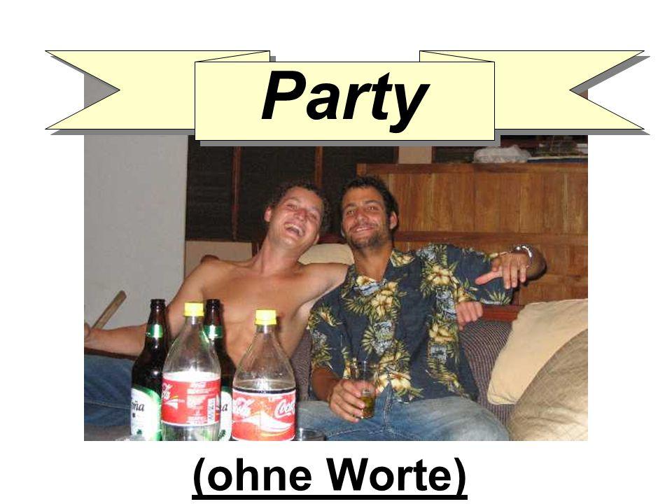 (ohne Worte) Party