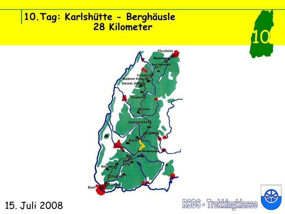 10.Tag: Karlshütte - Berghäusle 28 Kilometer 15. Juli 2008 10