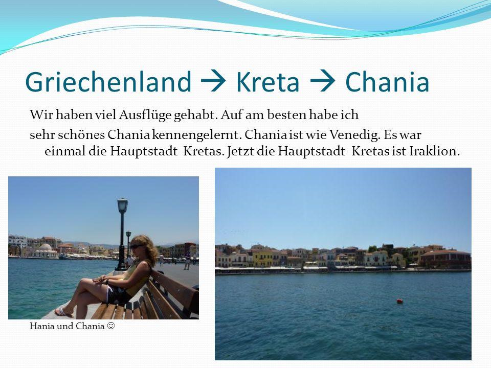 Griechenland Kreta Chania Wir haben viel Ausflüge gehabt. Auf am besten habe ich sehr schön es Chania kennengelernt. Chania ist wie Venedig. Es war ei