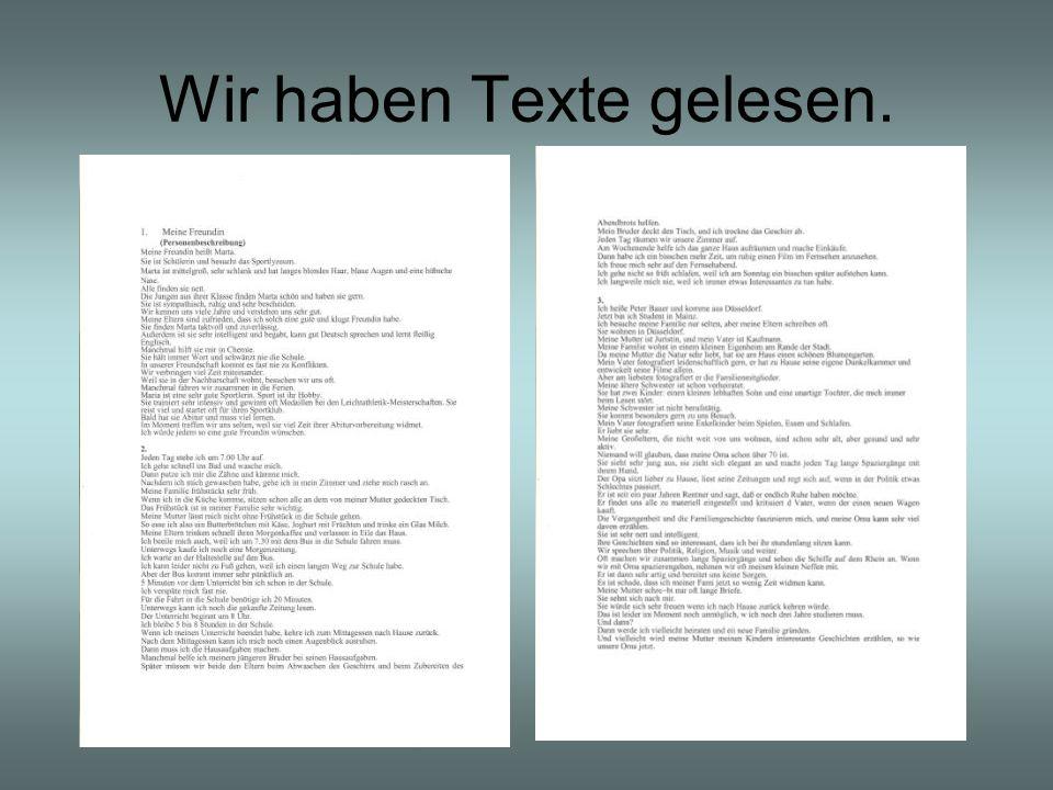 Wir haben Texte gelesen.