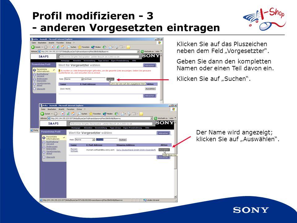 Profil modifizieren - 3 - anderen Vorgesetzten eintragen Klicken Sie auf das Pluszeichen neben dem Feld Vorgesetzter.