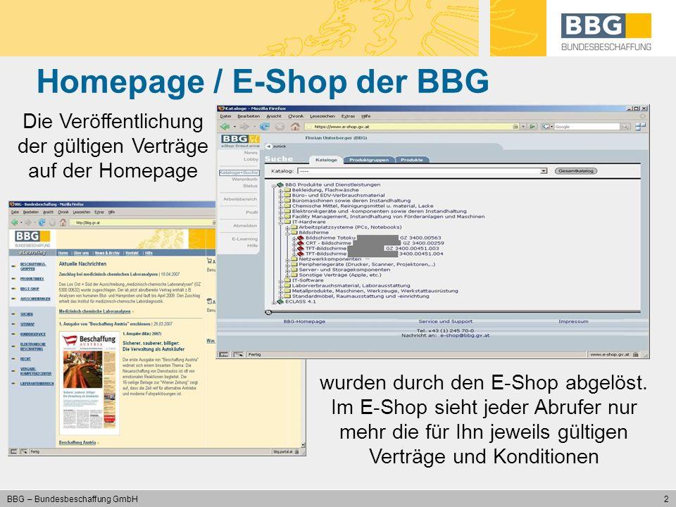 2 BBG – Bundesbeschaffung GmbH Homepage / E-Shop der BBG Die Veröffentlichung der gültigen Verträge auf der Homepage wurden durch den E-Shop abgelöst.