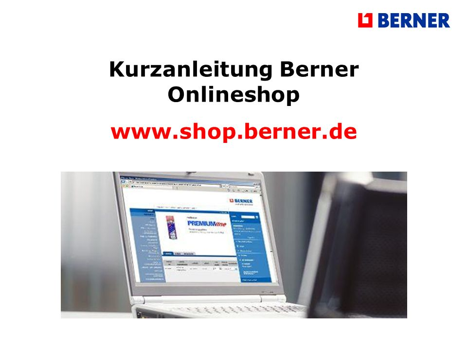 Kurzanleitung Berner Onlineshop www.shop.berner.de