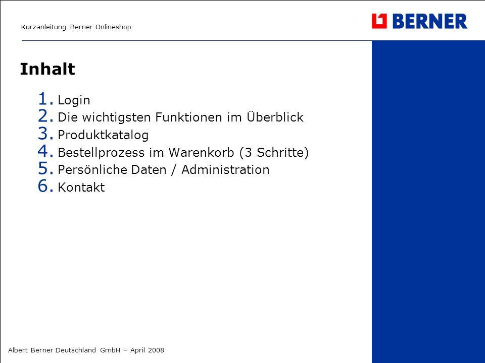 Kurzanleitung Berner Onlineshop Albert Berner Deutschland GmbH – April 2008 Inhalt 1. Login 2. Die wichtigsten Funktionen im Überblick 3. Produktkatal