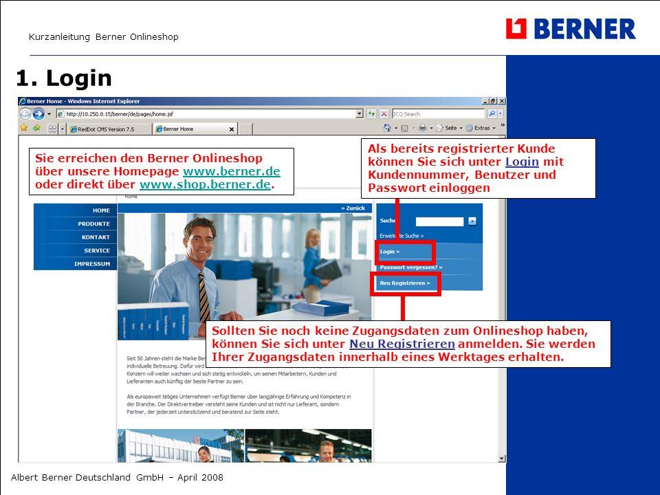 Kurzanleitung Berner Onlineshop Albert Berner Deutschland GmbH – April 2008 1. Login Sollten Sie noch keine Zugangsdaten zum Onlineshop haben, können