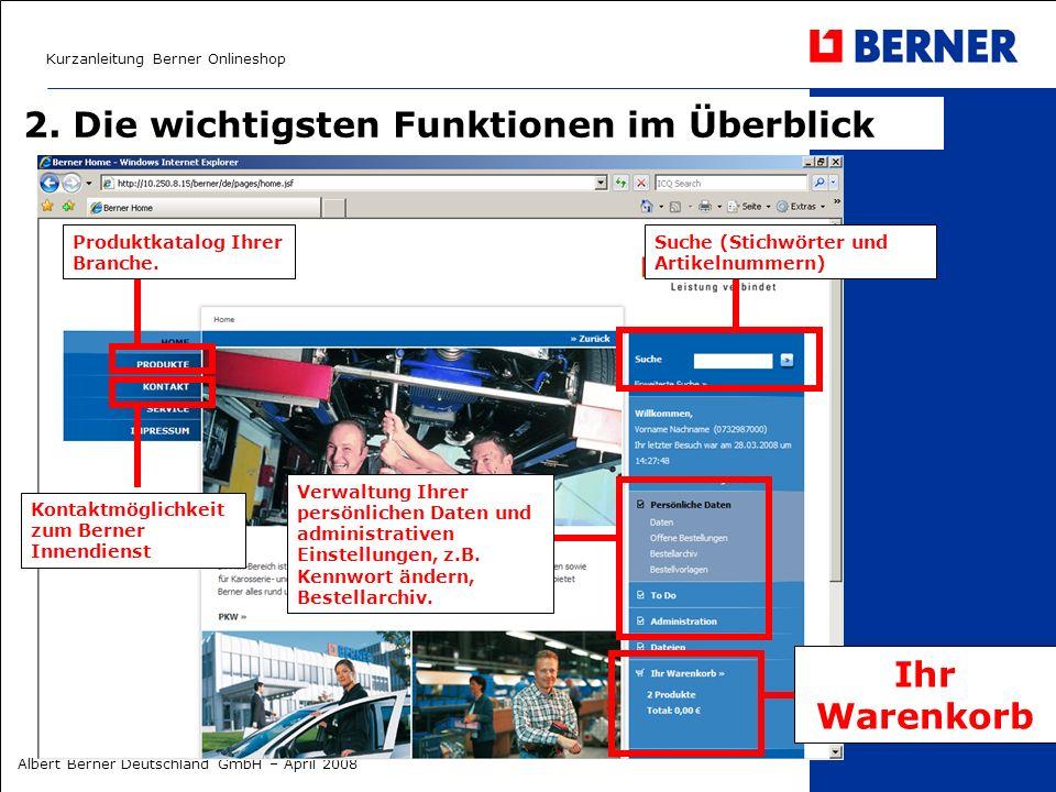 Kurzanleitung Berner Onlineshop Albert Berner Deutschland GmbH – April 2008 2. Die wichtigsten Funktionen im Überblick Produktkatalog Ihrer Branche. I