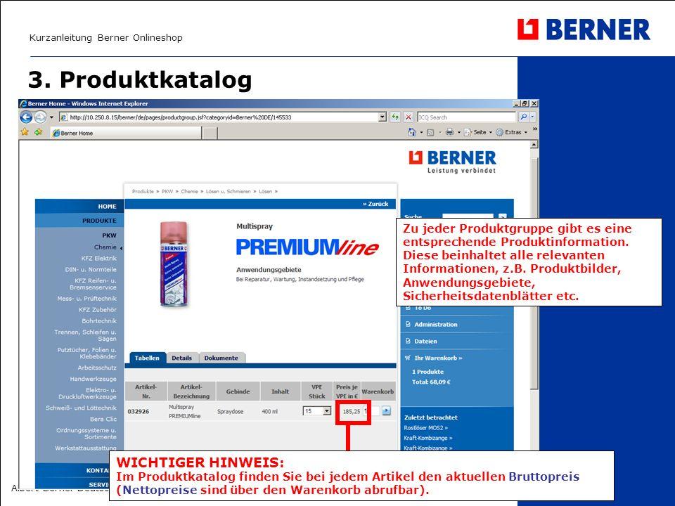Kurzanleitung Berner Onlineshop Albert Berner Deutschland GmbH – April 2008 3. Produktkatalog WICHTIGER HINWEIS: Im Produktkatalog finden Sie bei jede