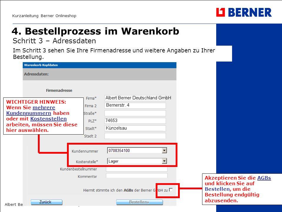 Kurzanleitung Berner Onlineshop Albert Berner Deutschland GmbH – April 2008 4. Bestellprozess im Warenkorb Schritt 3 – Adressdaten Akzeptieren Sie die