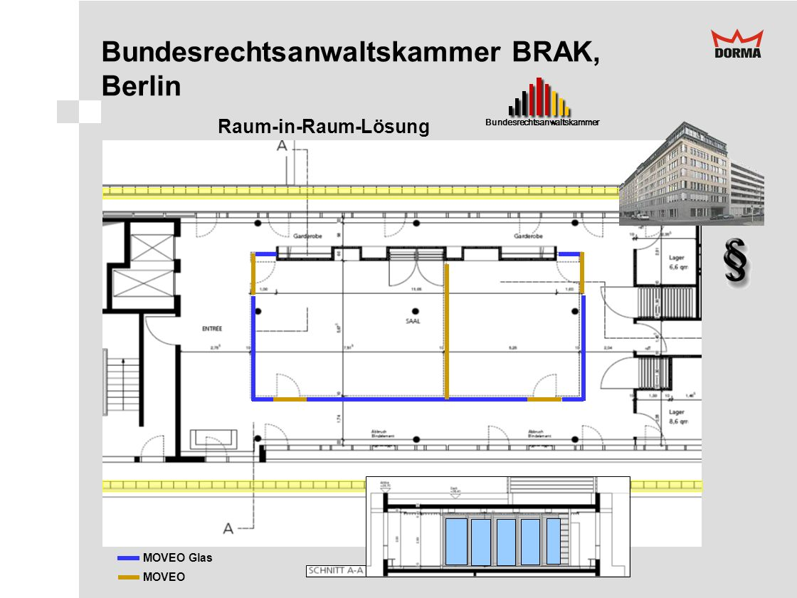 Bundesrechtsanwaltskammer BRAK, Berlin MOVEO Glas MOVEO Bundesrechtsanwaltskammer Raum-in-Raum-Lösung