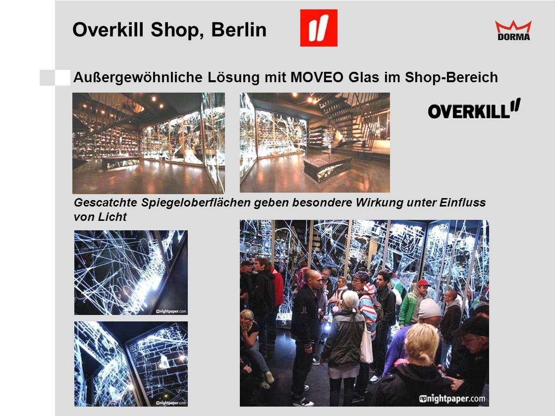 Overkill Shop, Berlin Außergewöhnliche Lösung mit MOVEO Glas im Shop-Bereich Gescatchte Spiegeloberflächen geben besondere Wirkung unter Einfluss von