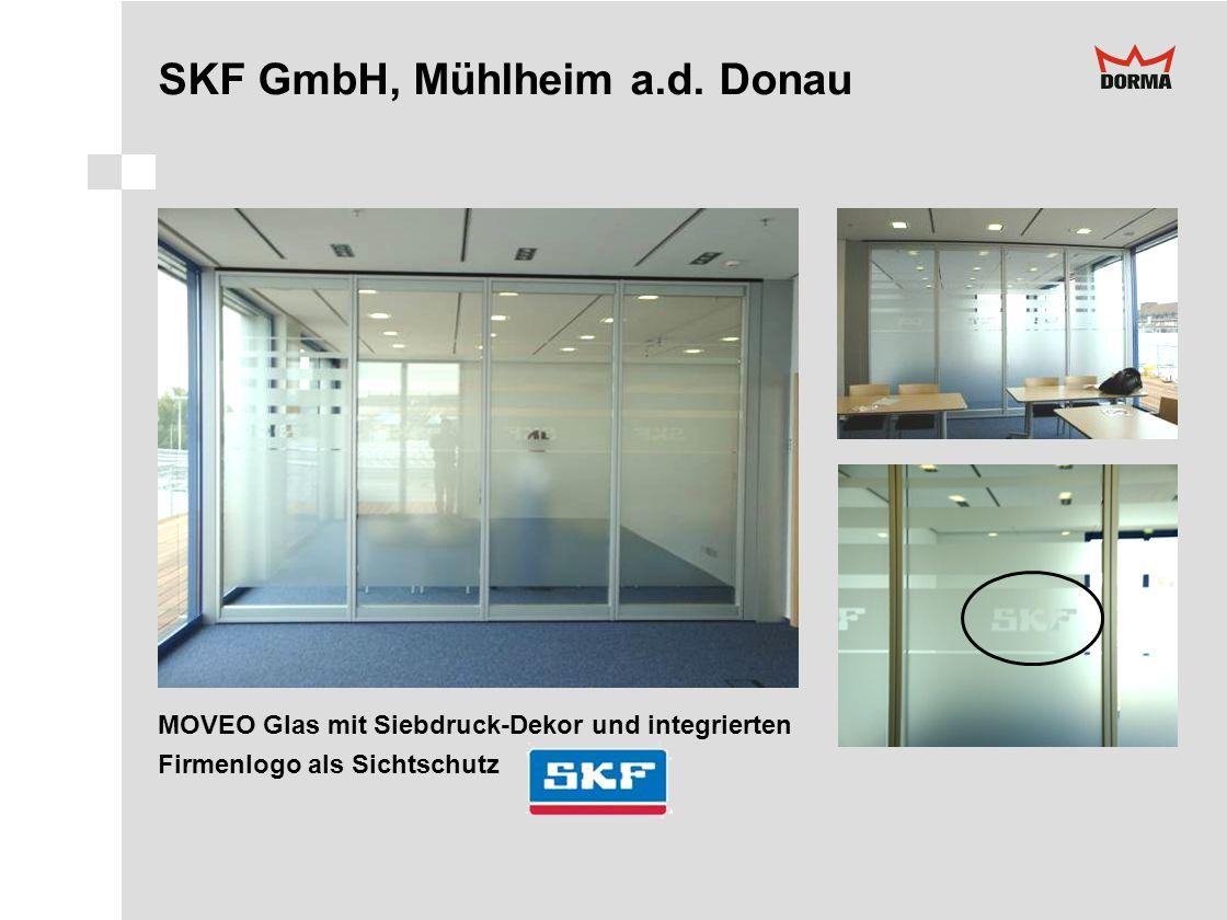 SKF GmbH, Mühlheim a.d. Donau MOVEO Glas mit Siebdruck-Dekor und integrierten Firmenlogo als Sichtschutz