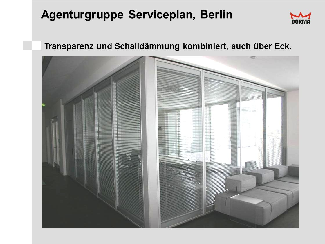 Agenturgruppe Serviceplan, Berlin Transparenz und Schalldämmung kombiniert, auch über Eck.
