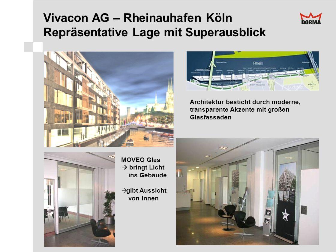 Vivacon AG – Rheinauhafen Köln Repräsentative Lage mit Superausblick Architektur besticht durch moderne, transparente Akzente mit großen Glasfassaden