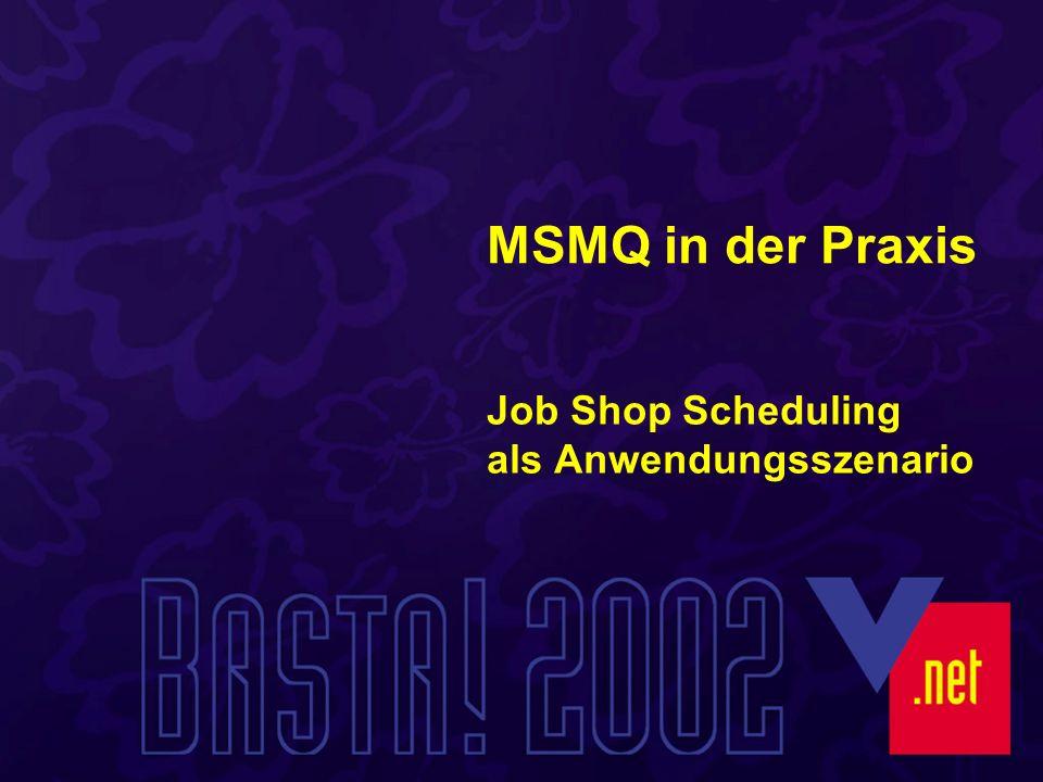 MSMQ in der Praxis Job Shop Scheduling als Anwendungsszenario