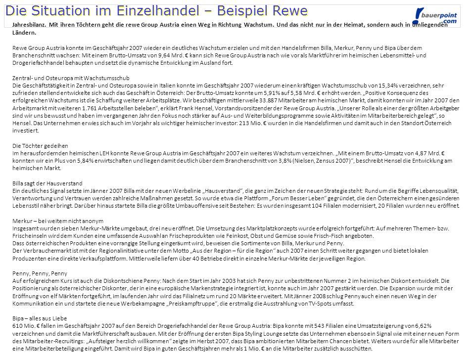 Die Situation im Einzelhandel – Beispiel Rewe Jahresbilanz. Mit ihren Töchtern geht die rewe Group Austria einen Weg in Richtung Wachstum. Und das nic