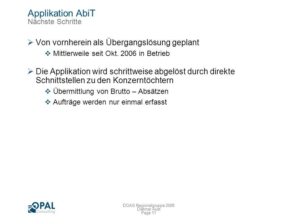 Page 10 DOAG Regionalgruppe 2008 Dietmar Aust Applikation AbiT Die Umsetzung Demo