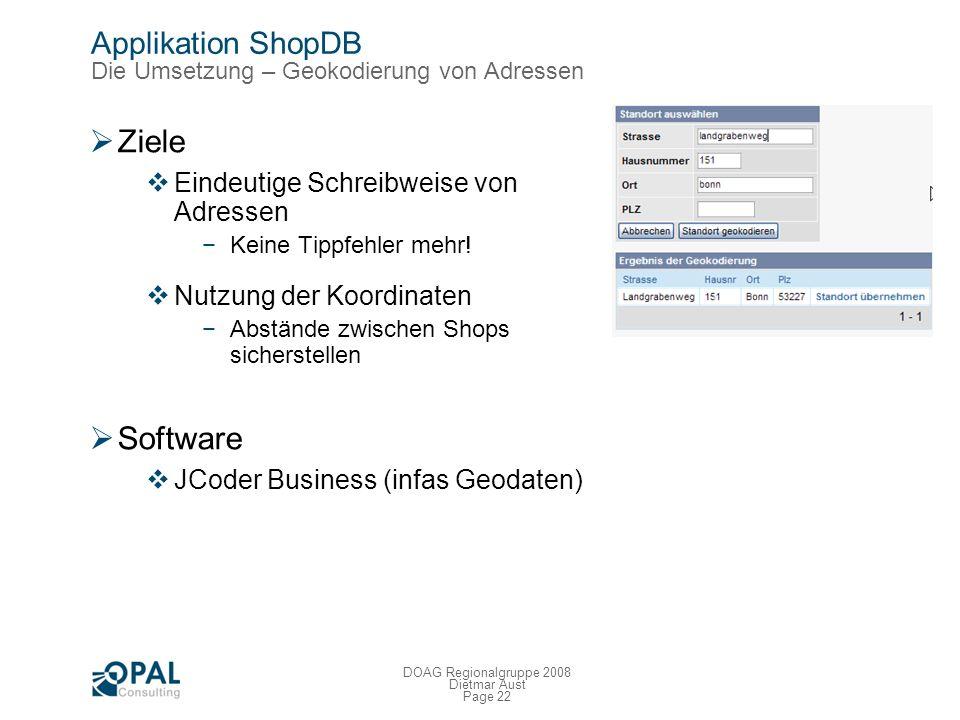 Page 21 DOAG Regionalgruppe 2008 Dietmar Aust Applikation ShopDB Die Umsetzung – Workflow Status Informationen