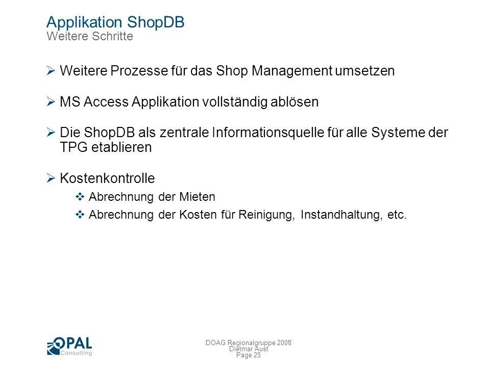Page 24 DOAG Regionalgruppe 2008 Dietmar Aust Applikation ShopDB Die Umsetzung Demo
