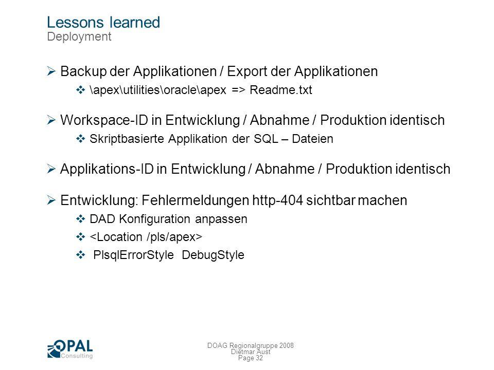 Page 31 DOAG Regionalgruppe 2008 Dietmar Aust Lessons learned Qualitätssicherung APEX Essentials von Patrick Wolf http://essentials.oracleapex.info/ A