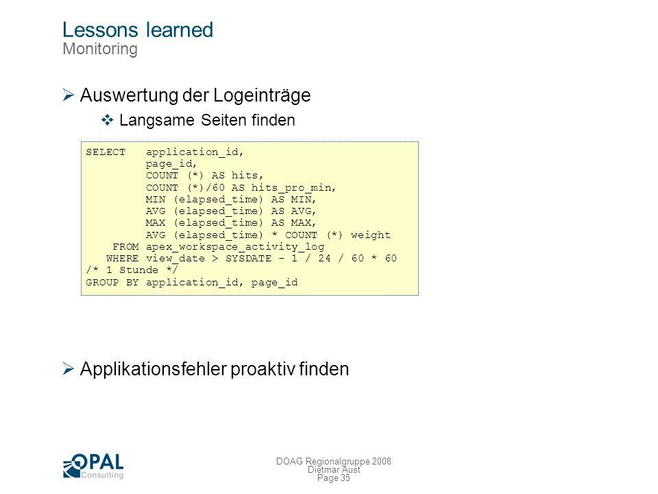 Page 34 DOAG Regionalgruppe 2008 Dietmar Aust Lessons learned Deployment – Apache Konfiguration Mod_rewrite / sprechende URLs Caching der Bilder / CSS