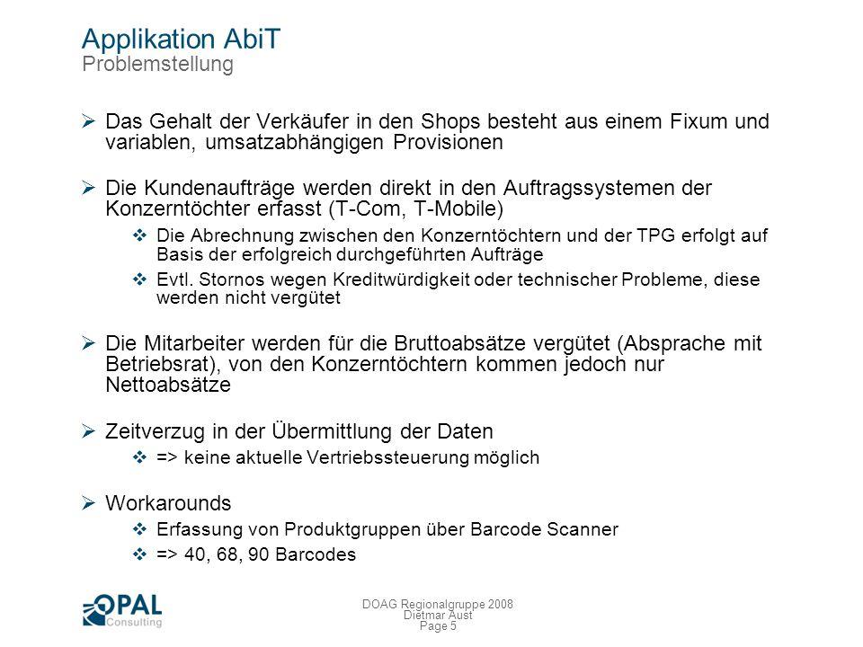 Page 4 DOAG Regionalgruppe 2008 Dietmar Aust T-Punkt Vertriebsgesellschaft mbH 1986: Eröffnung erster T-Punkte Mai 2004 : Ausgründung in eine eigenstä