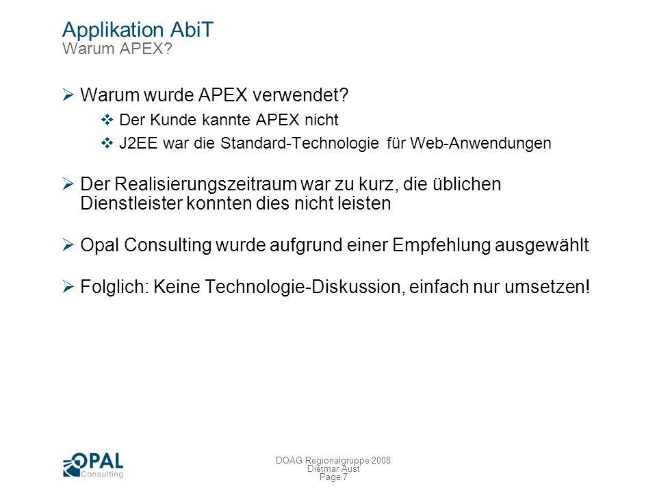 Page 6 DOAG Regionalgruppe 2008 Dietmar Aust Applikation AbiT Problemstellung / Anforderungen Management Entscheidung Vereinbarung mit dem Betriebsrat