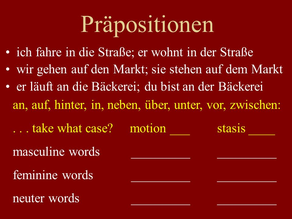 Translate the sentence into German.Pay attention to prepositions.