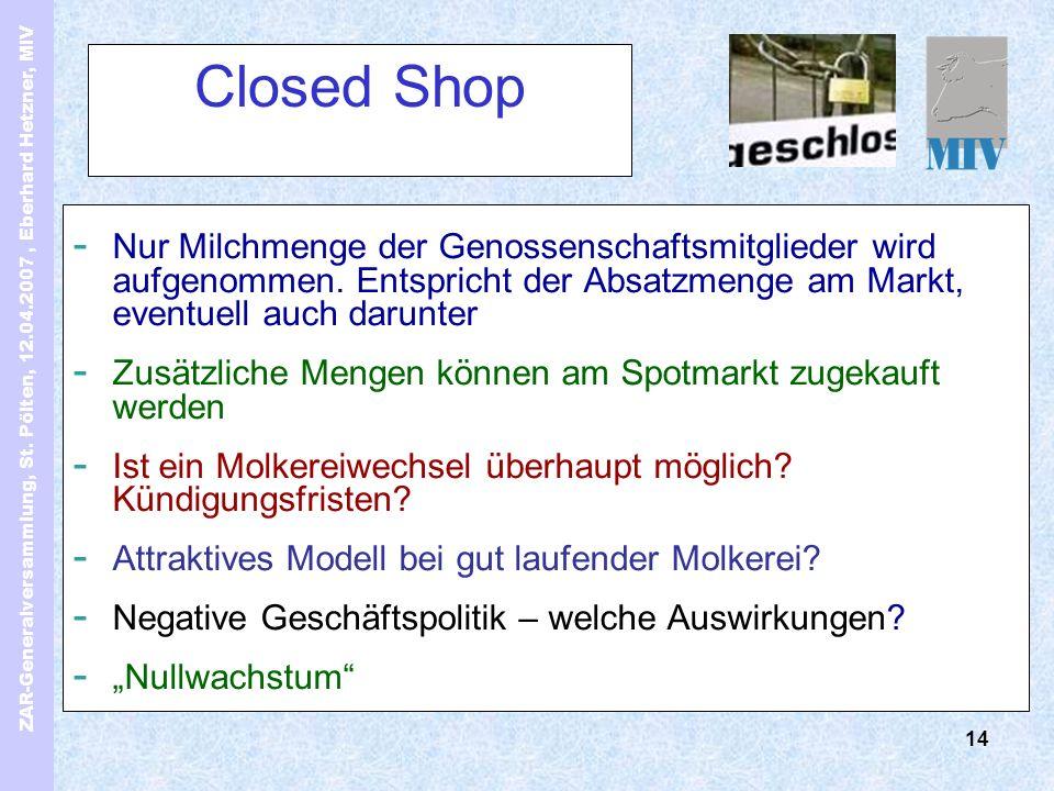 ZAR-Generalversammlung, St. Pölten, 12.04.2007, Eberhard Hetzner, MIV 14 Closed Shop - Nur Milchmenge der Genossenschaftsmitglieder wird aufgenommen.
