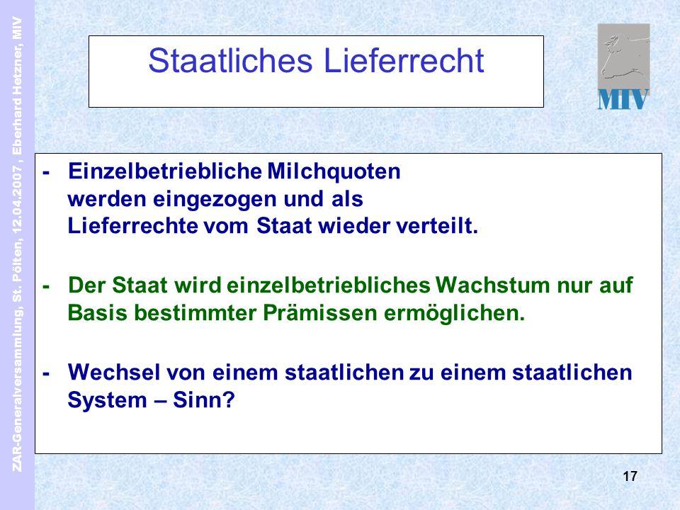ZAR-Generalversammlung, St. Pölten, 12.04.2007, Eberhard Hetzner, MIV 17 Staatliches Lieferrecht - Einzelbetriebliche Milchquoten werden eingezogen un