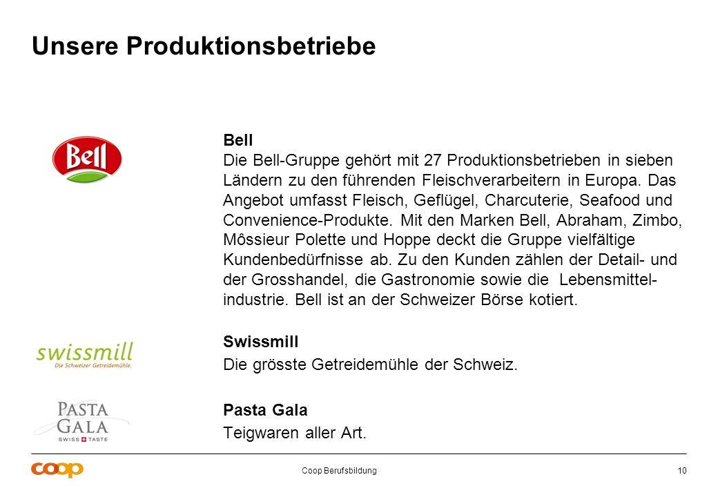 Coop Berufsbildung10 Bell Die Bell-Gruppe gehört mit 27 Produktionsbetrieben in sieben Ländern zu den führenden Fleischverarbeitern in Europa. Das Ang