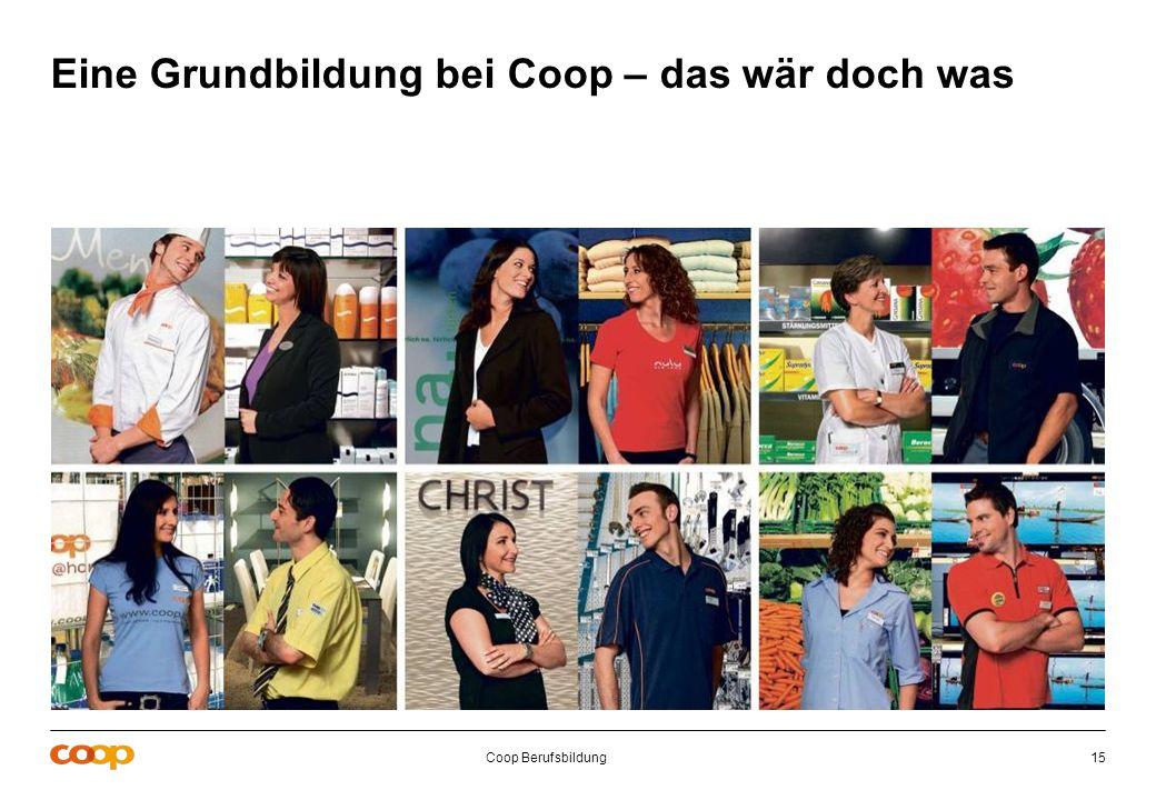 Coop Berufsbildung15 Eine Grundbildung bei Coop – das wär doch was