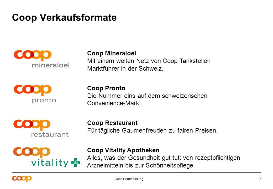 Coop Berufsbildung7 Coop Mineraloel Mit einem weiten Netz von Coop Tankstellen Marktführer in der Schweiz. Coop Pronto Die Nummer eins auf dem schweiz