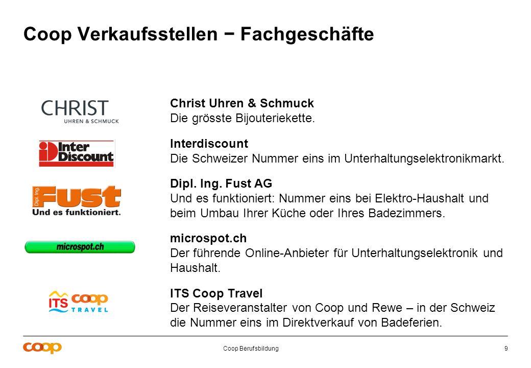 Coop Berufsbildung9 Christ Uhren & Schmuck Die grösste Bijouteriekette. Interdiscount Die Schweizer Nummer eins im Unterhaltungselektronikmarkt. Dipl.