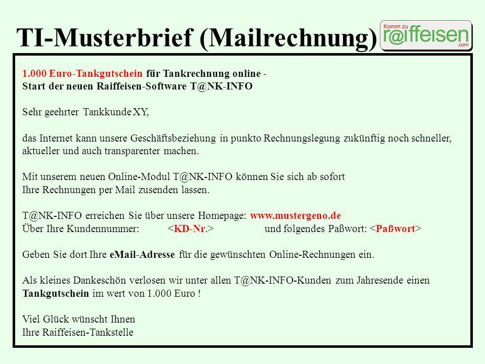TI-Musterbrief (Mailrechnung) 1.000 Euro-Tankgutschein für Tankrechnung online - Start der neuen Raiffeisen-Software T@NK-INFO Sehr geehrter Tankkunde