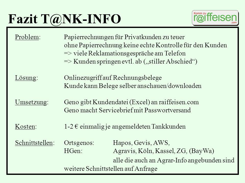 Fazit T@NK-INFO Problem:Papierrechnungen für Privatkunden zu teuer ohne Papierrechnung keine echte Kontrolle für den Kunden => viele Reklamationsgespr