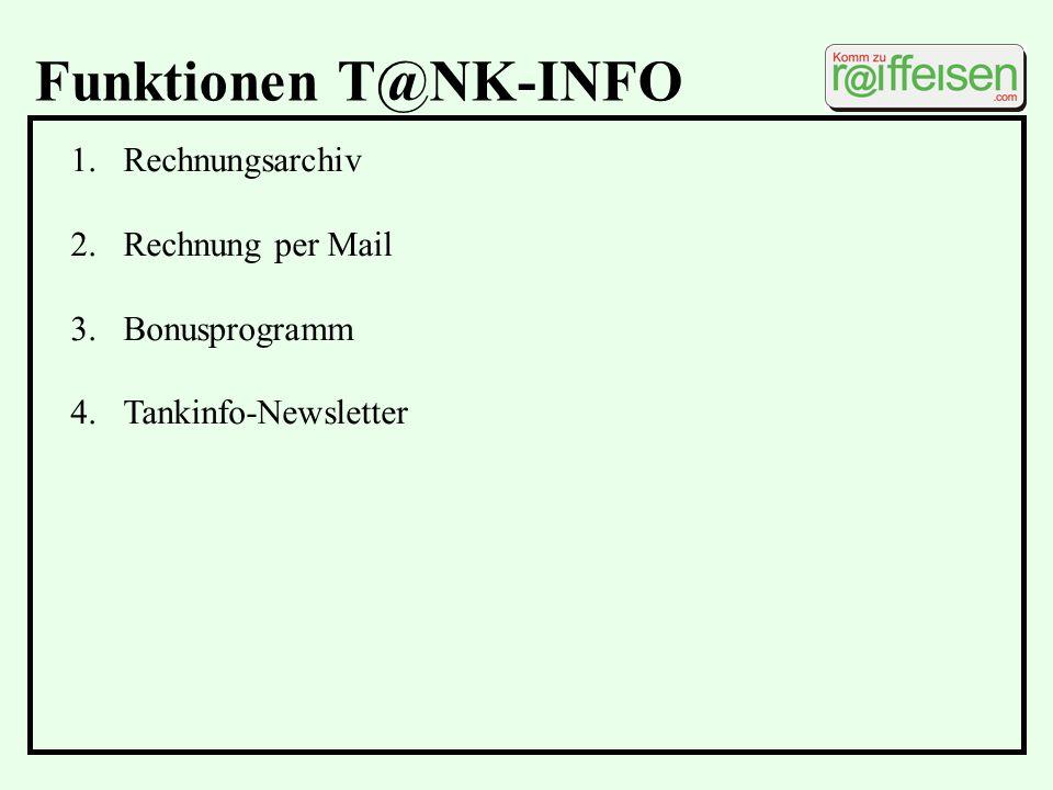 Funktionen T@NK-INFO 1.Rechnungsarchiv 2.Rechnung per Mail 3.Bonusprogramm 4.Tankinfo-Newsletter