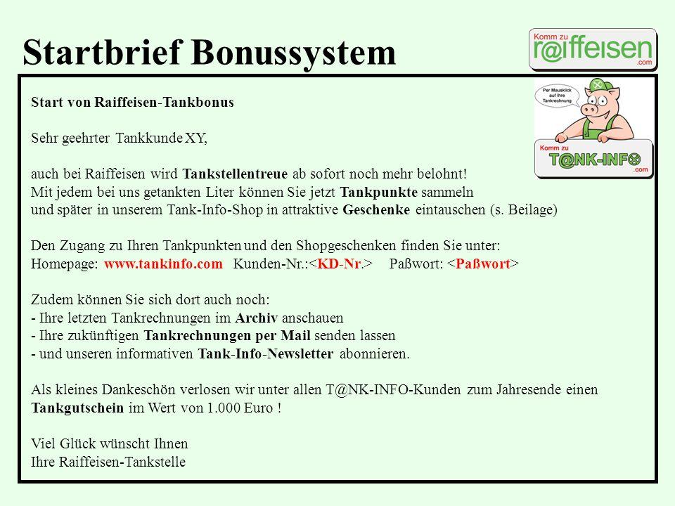 Startbrief Bonussystem Start von Raiffeisen-Tankbonus Sehr geehrter Tankkunde XY, auch bei Raiffeisen wird Tankstellentreue ab sofort noch mehr belohn