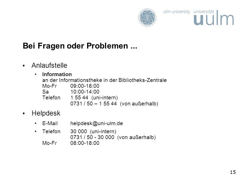 15 Bei Fragen oder Problemen... Anlaufstelle Information an der Informationstheke in der Bibliotheks-Zentrale Mo-Fr09:00-18:00 Sa10:00-14:00 Telefon 1