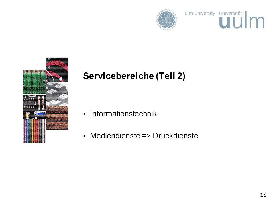 18 Servicebereiche (Teil 2) Informationstechnik Mediendienste => Druckdienste
