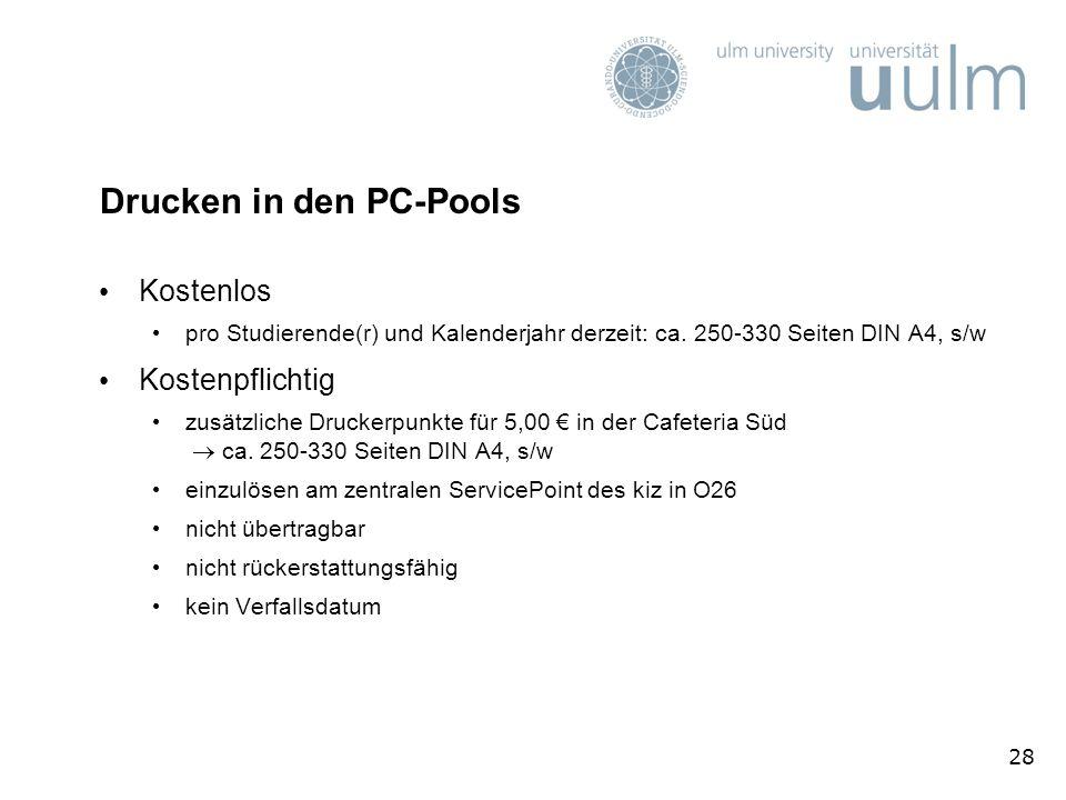 28 Drucken in den PC-Pools Kostenlos pro Studierende(r) und Kalenderjahr derzeit: ca. 250-330 Seiten DIN A4, s/w Kostenpflichtig zusätzliche Druckerpu