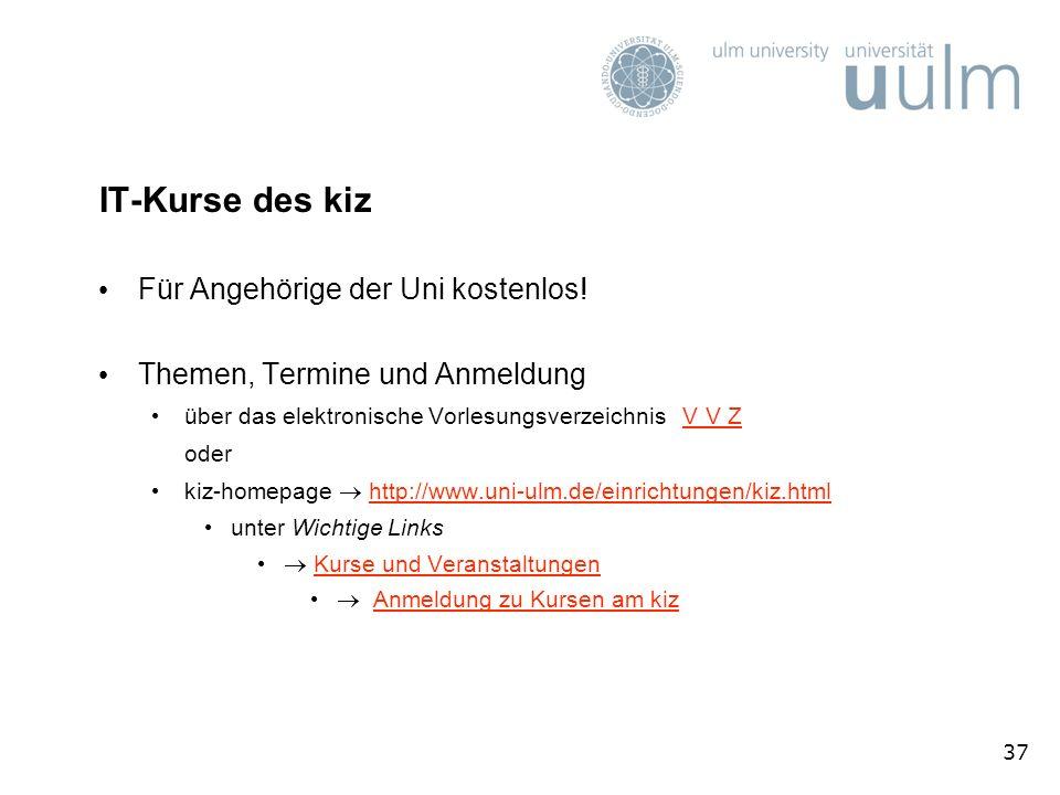 37 IT-Kurse des kiz Für Angehörige der Uni kostenlos! Themen, Termine und Anmeldung über das elektronische Vorlesungsverzeichnis V V ZV V Z oder kiz-h