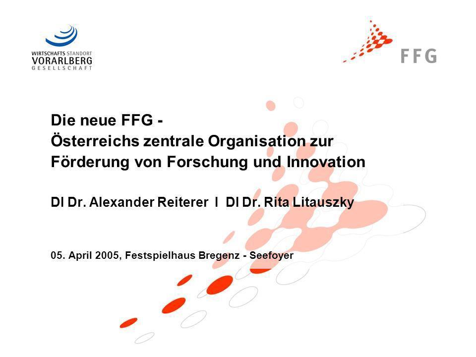 Die neue FFG - Österreichs zentrale Organisation zur Förderung von Forschung und Innovation DI Dr. Alexander Reiterer I DI Dr. Rita Litauszky 05. Apri