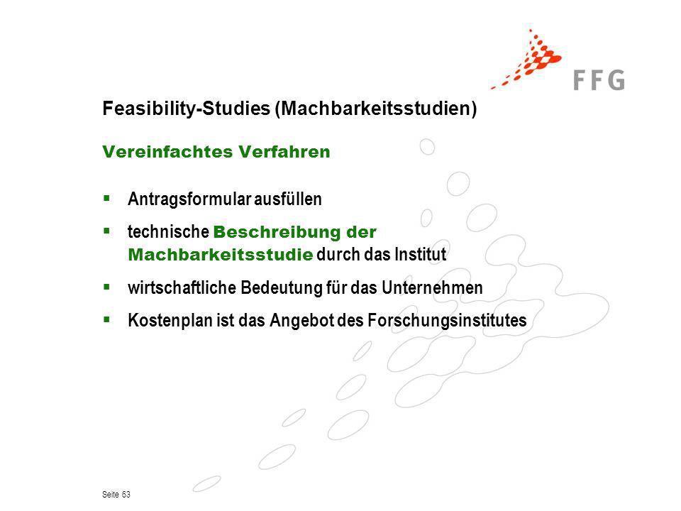 Seite 63 Feasibility-Studies (Machbarkeitsstudien) Vereinfachtes Verfahren Antragsformular ausfüllen technische Beschreibung der Machbarkeitsstudie du