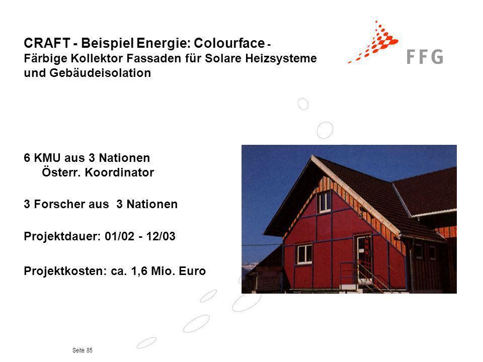 Seite 85 CRAFT - Beispiel Energie: Colourface - Färbige Kollektor Fassaden für Solare Heizsysteme und Gebäudeisolation 6 KMU aus 3 Nationen Österr. Ko